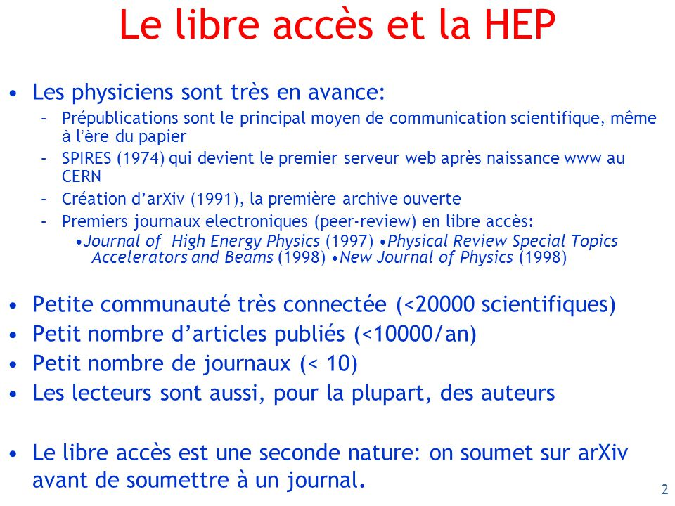 3 Très fort soutien de toute la communauté scientifique Les 5 collaborations du LHC (ALICE, ATLAS, CMS, LHCb, Totem)support the principles of Open Access Publishing, which includes granting free access of our publications to all.