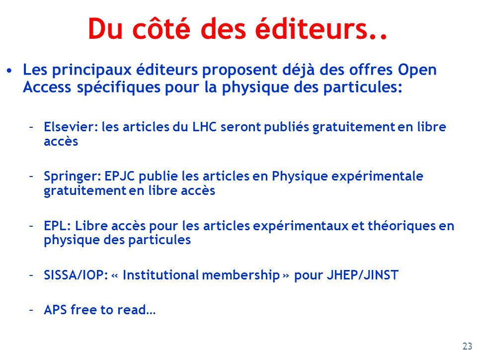 23 Du côt é des é diteurs.. Les principaux éditeurs proposent déjà des offres Open Access spécifiques pour la physique des particules: –Elsevier: les