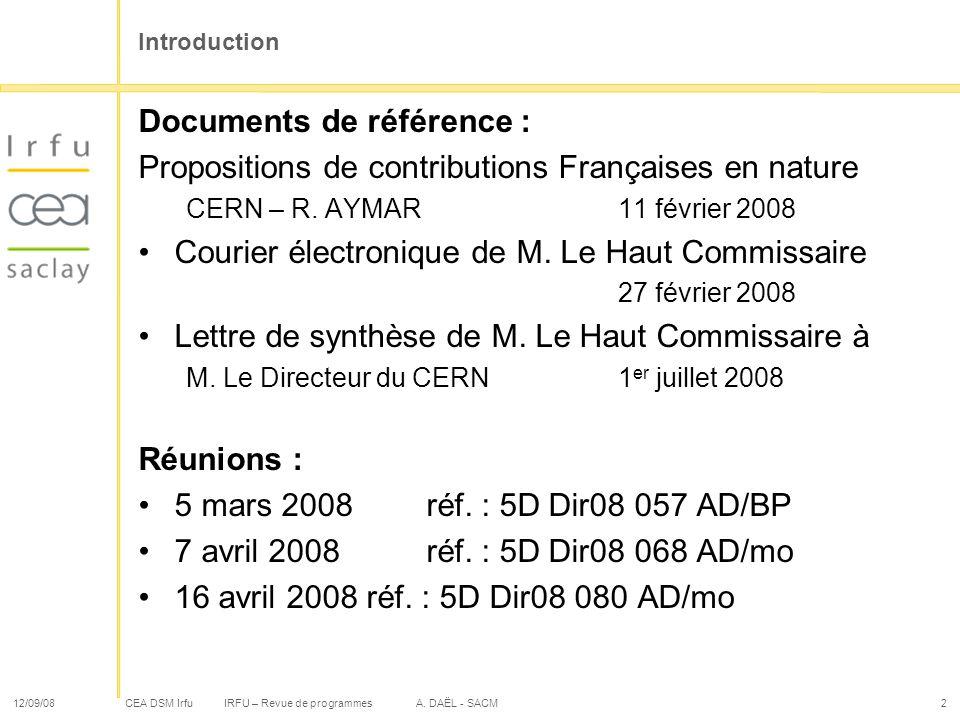CEA DSM Irfu 12/09/08IRFU – Revue de programmes A. DAËL - SACM2 Introduction Documents de référence : Propositions de contributions Françaises en natu