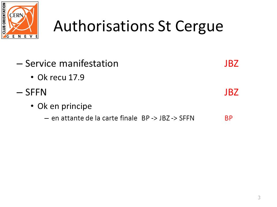 Authorisations Geneve – Fondation de Parking MB Lettre de demande done – Ajustement layout arena hors parking ok for everything tel: 21.9 – Reservation place vehicules organisateurs + elite OC to decide how many cards at 11 chf/day shall be ordered (Sunday 1hour is 1 chf) MB – Demande partenariatdone - not interested – demande buvette placée sur Parking ok selon layout 21.9.