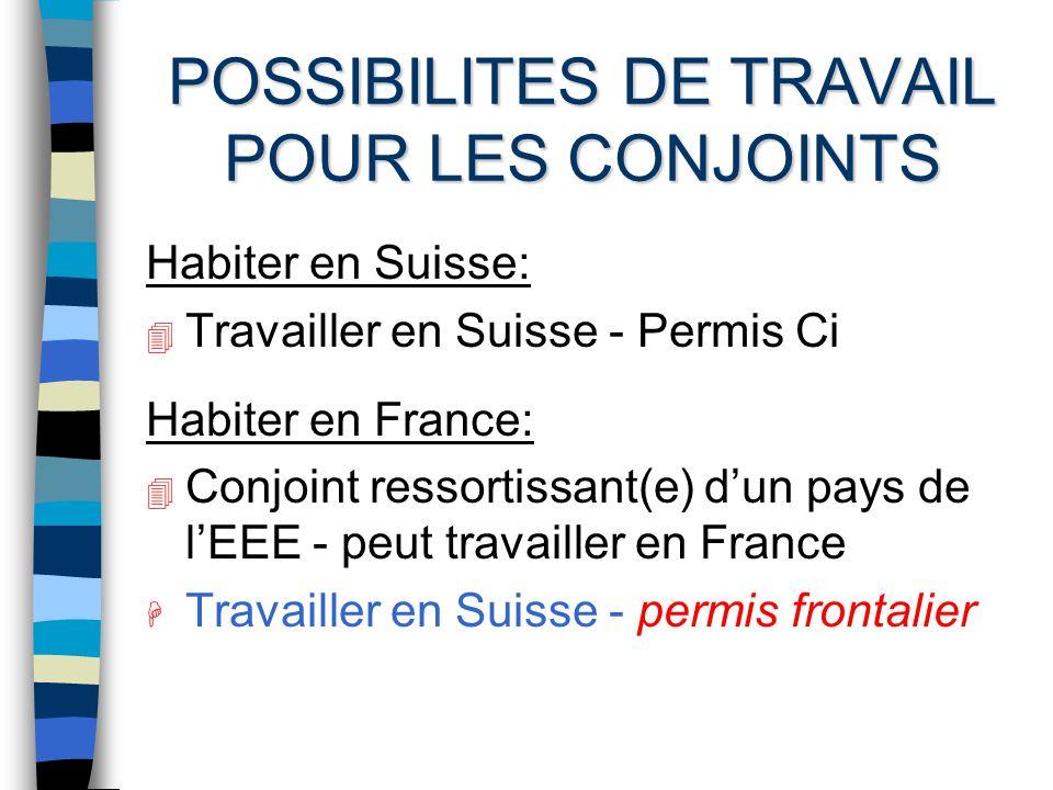 FRANCE OU SUISSE. A considérer: n Possibilités de travail pour les conjoints.