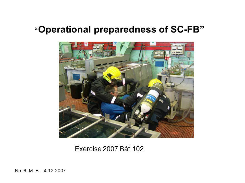 No. 6, M. B. 4.12.2007 Operational preparedness of SC-FB Exercise 2007 Bât.102