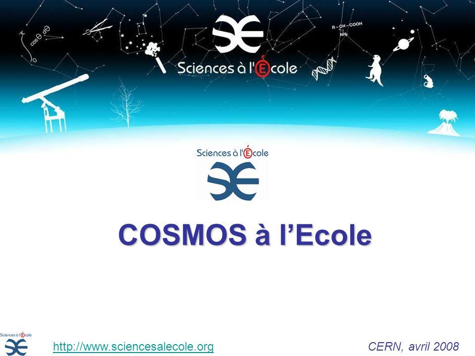 Sciences à lEcole Officiellement installé par la lettre du ministre de lEducation Nationale aux recteurs du 26 mars 2004 http://www.sciencesalecole.org CERN, avril 2008http://www.sciencesalecole.org