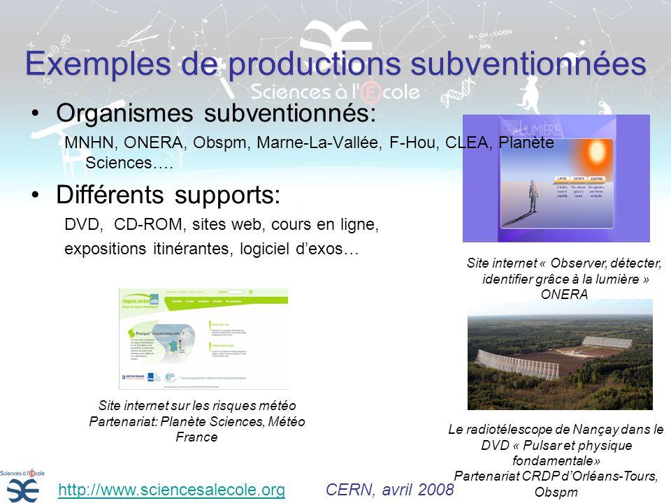 Exemples de productions subventionnées Organismes subventionnés: MNHN, ONERA, Obspm, Marne-La-Vallée, F-Hou, CLEA, Planète Sciences….