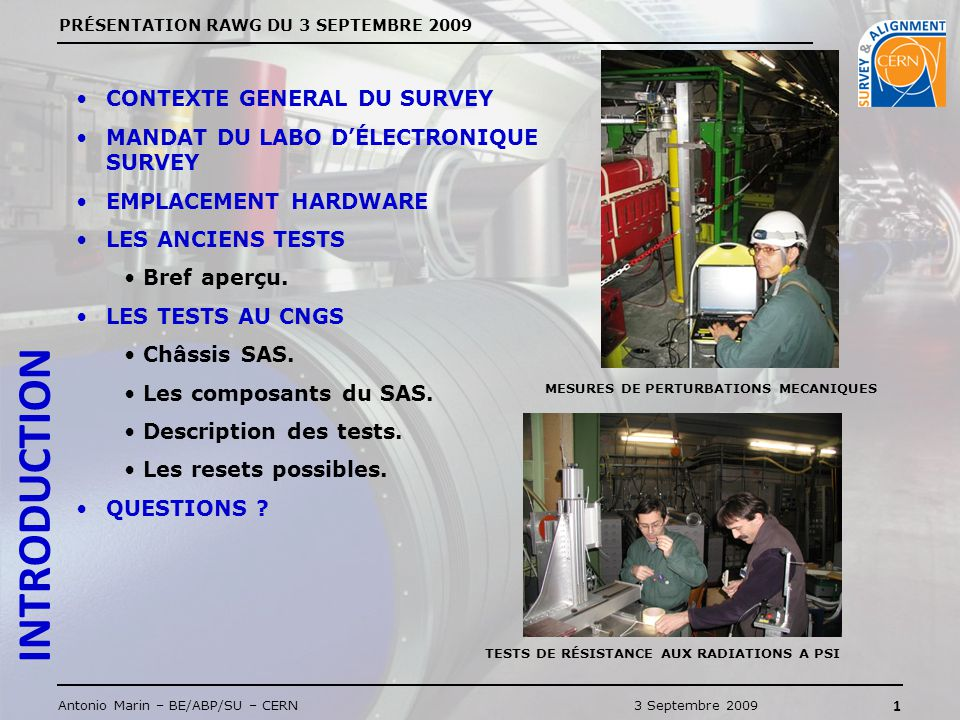PRÉSENTATION RAWG DU 3 SEPTEMBRE 2009 2 Antonio Marin – BE/ABP/SU – CERN3 Septembre 2009 MANDAT GENERAL SURVEY