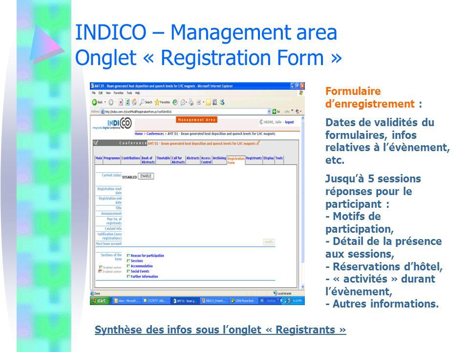 INDICO – Management area Onglet « Registration Form » Formulaire denregistrement : Dates de validités du formulaires, infos relatives à lévènement, et