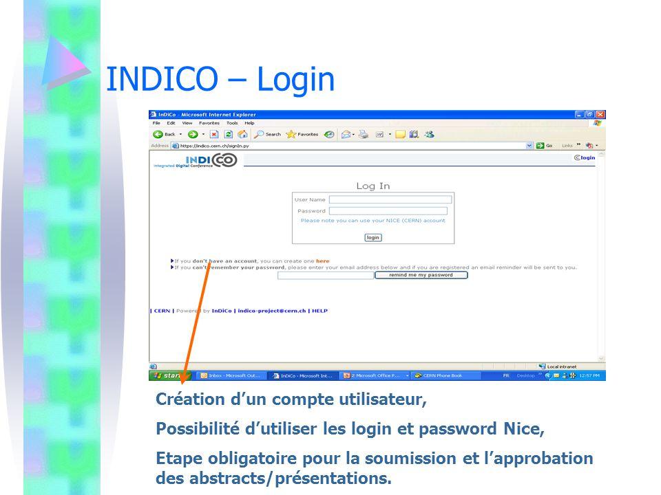 INDICO – Login Création dun compte utilisateur, Possibilité dutiliser les login et password Nice, Etape obligatoire pour la soumission et lapprobation