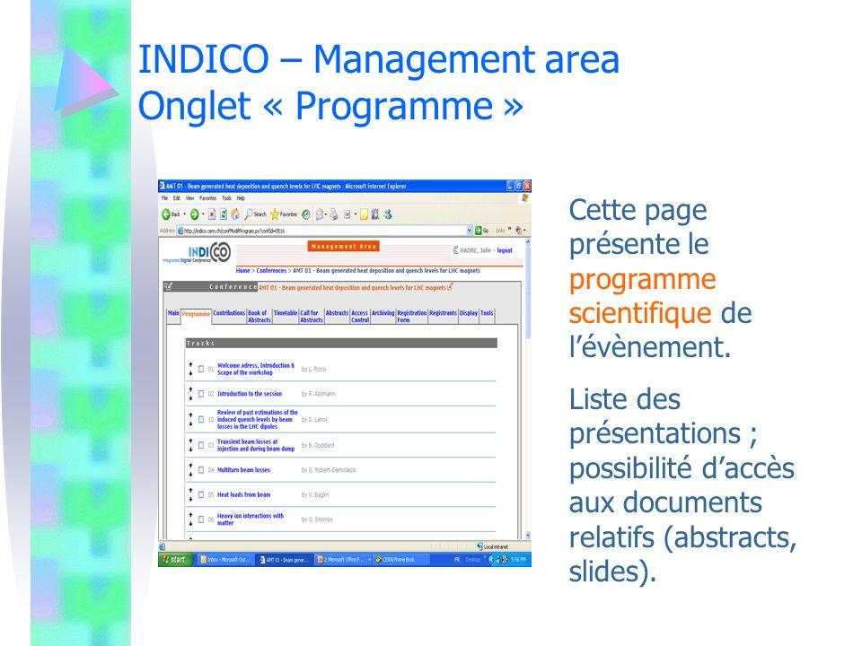 INDICO – Management area Onglet « Programme » Cette page présente le programme scientifique de lévènement. Liste des présentations ; possibilité daccè