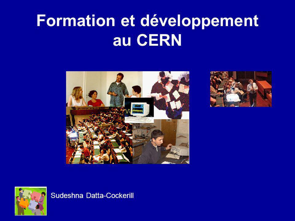 Formation et développement au CERN Sudeshna Datta-Cockerill