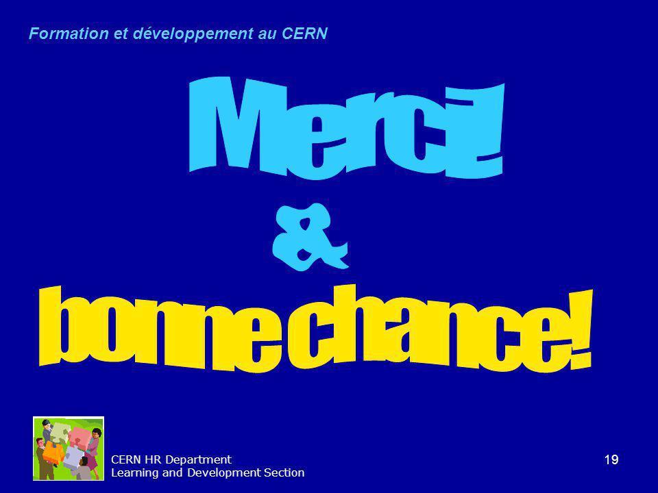 19 CERN HR Department Learning and Development Section Formation et développement au CERN
