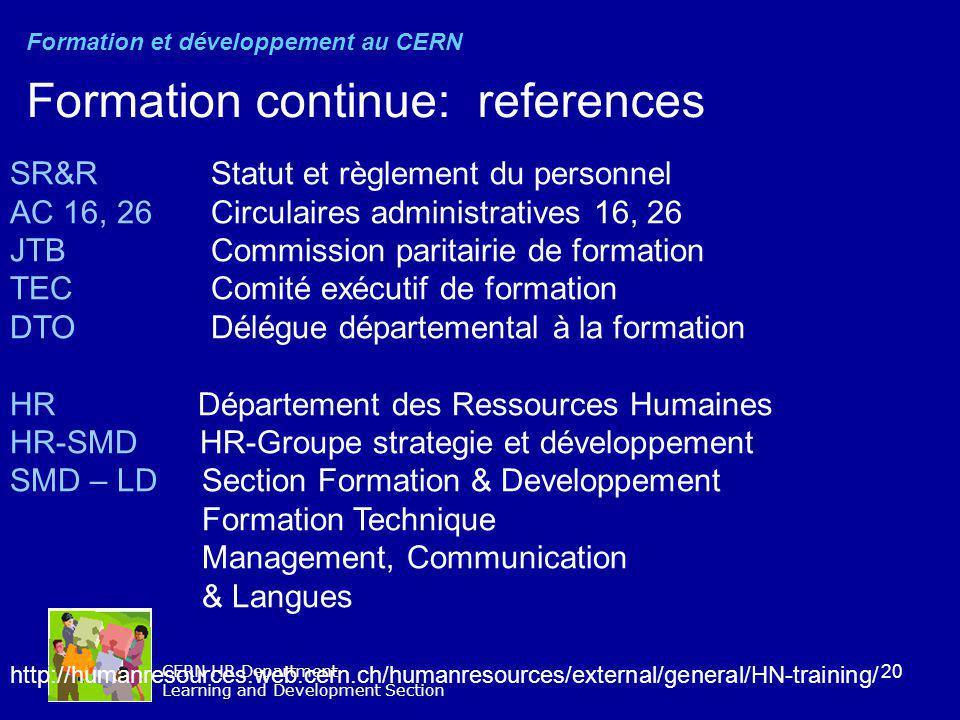20 CERN HR Department Learning and Development Section SR&R Statut et règlement du personnel AC 16, 26 Circulaires administratives 16, 26 JTB Commissi