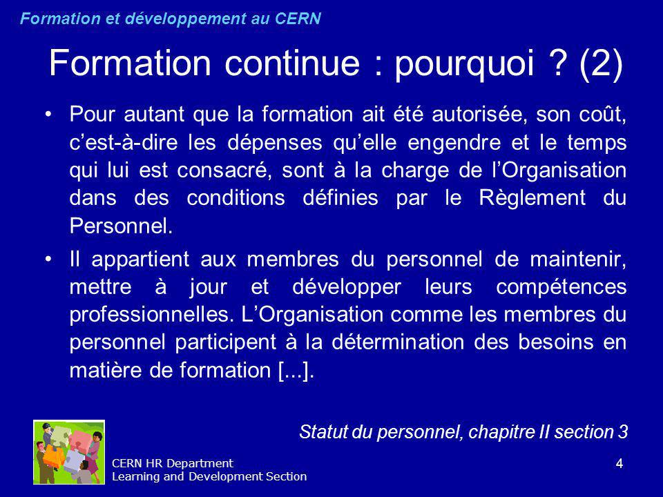 4 CERN HR Department Learning and Development Section Formation continue : pourquoi .