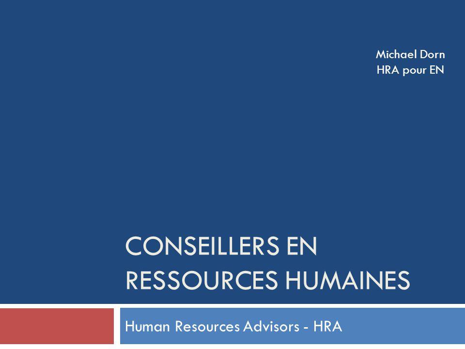 CONSEILLERS EN RESSOURCES HUMAINES Human Resources Advisors - HRA Michael Dorn HRA pour EN