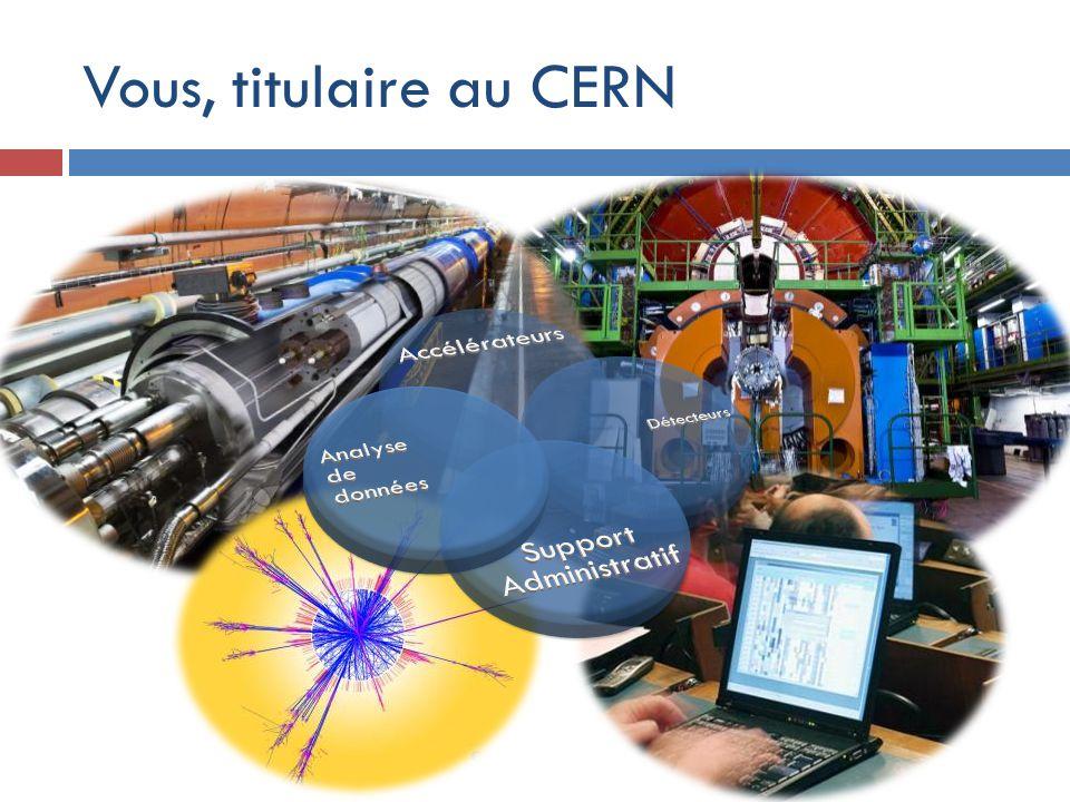 Vous, titulaire au CERN