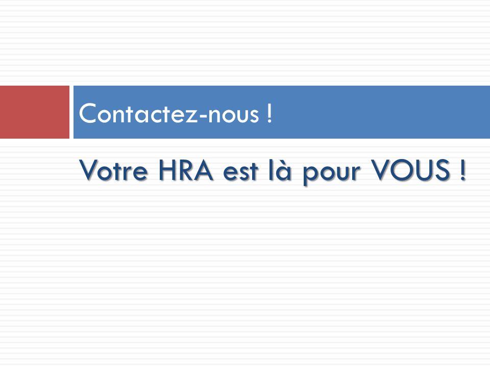 Votre HRA est là pour VOUS ! Contactez-nous !