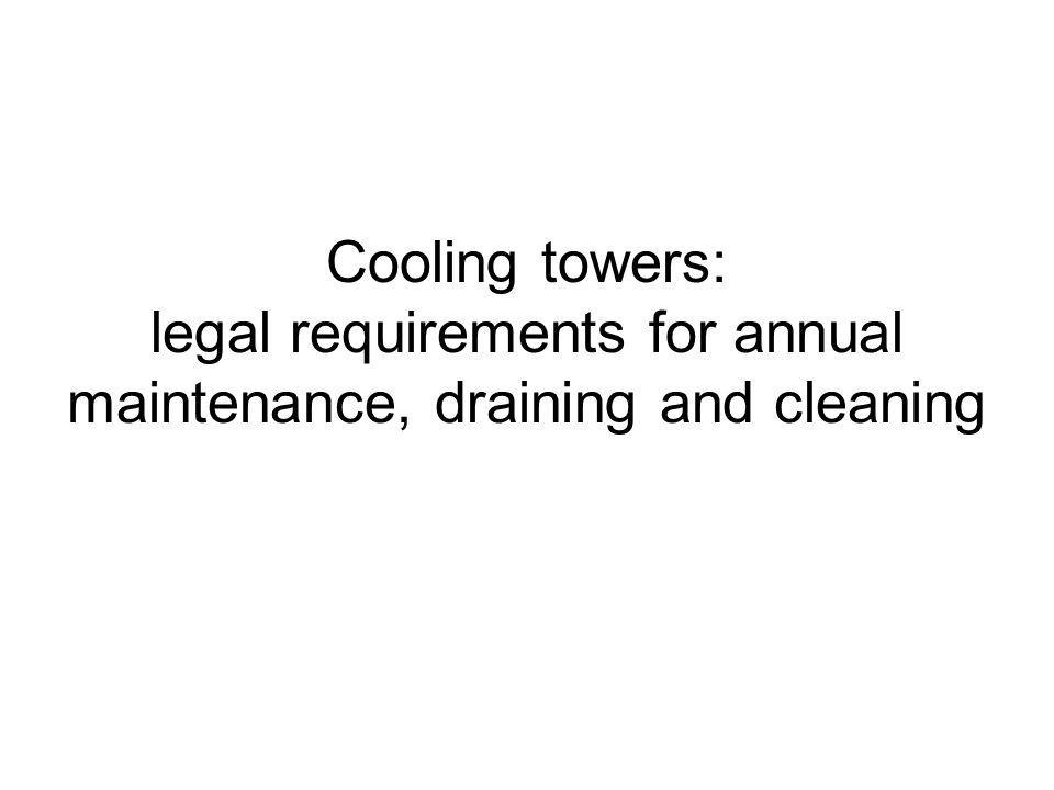 Legal requirements Arrêté Dec.13 th 2004 on preventive maintenance and cleaning –Art.