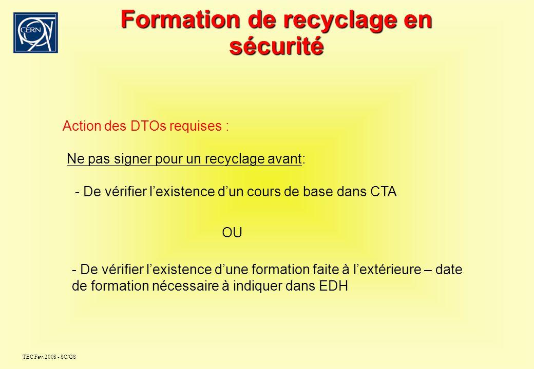 TEC Fev.2008 - SC/GS Formation de recyclage en sécurité Cours de recyclage existant : - Secourisme - Habilitation électrique Cours de recyclage pour le secourisme : Mail automatique de rappel