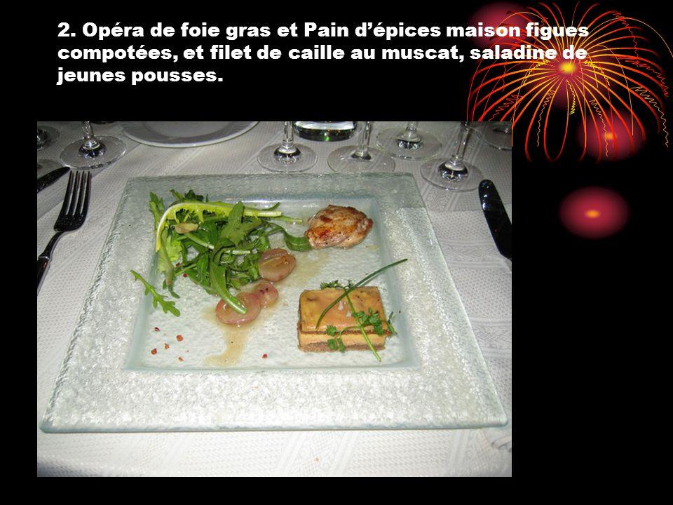 2. Opéra de foie gras et Pain dépices maison figues compotées, et filet de caille au muscat, saladine de jeunes pousses.