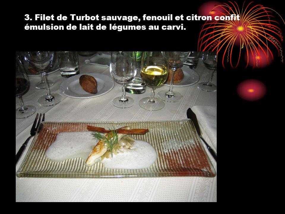 3. Filet de Turbot sauvage, fenouil et citron confit émulsion de lait de légumes au carvi.