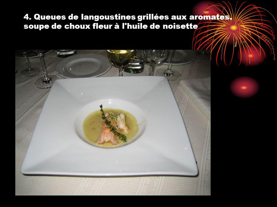 4. Queues de langoustines grillées aux aromates. soupe de choux fleur à l huile de noisette