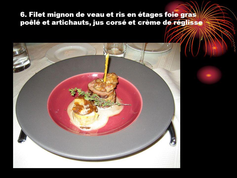 6. Filet mignon de veau et ris en étages foie gras poêlé et artichauts, jus corsé et crème de réglisse