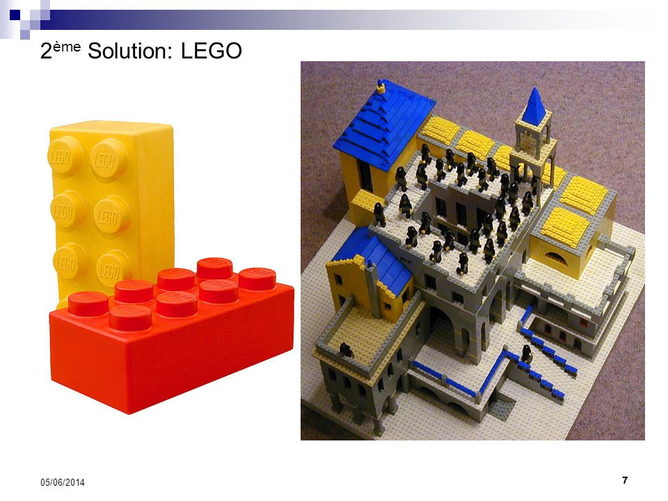 7 05/06/2014 2 ème Solution: LEGO
