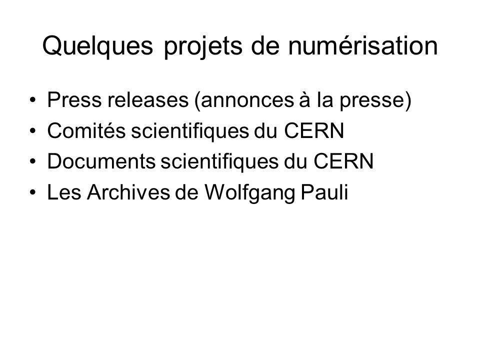 Quelques projets de numérisation Press releases (annonces à la presse) Comités scientifiques du CERN Documents scientifiques du CERN Les Archives de W