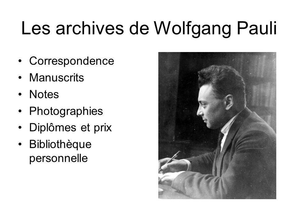 Les archives de Wolfgang Pauli Correspondence Manuscrits Notes Photographies Diplômes et prix Bibliothèque personnelle