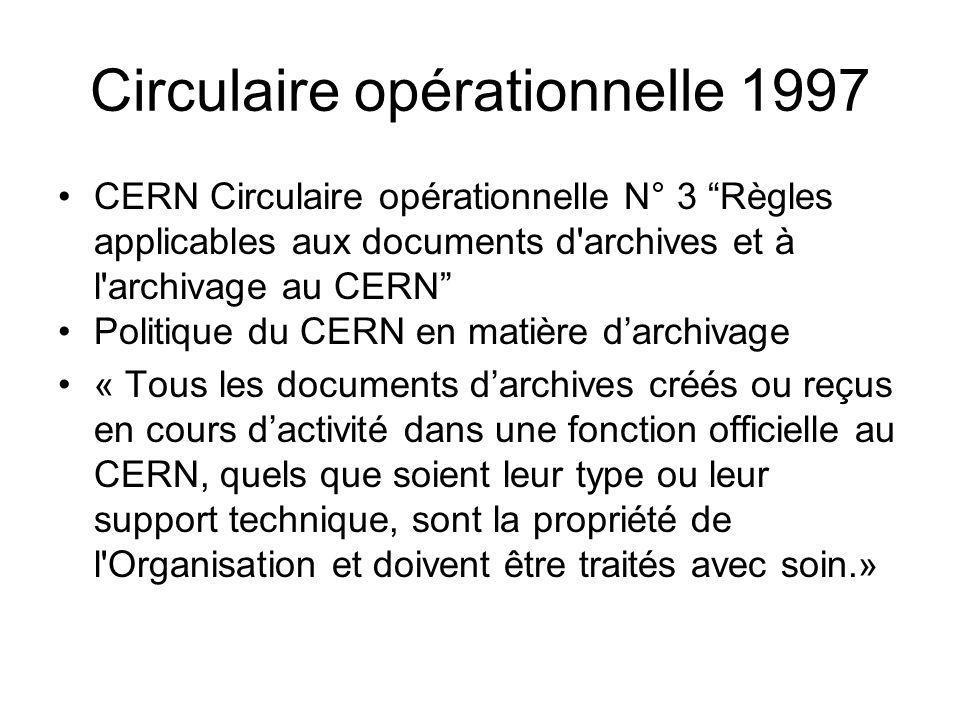 Circulaire opérationnelle 1997 CERN Circulaire opérationnelle N° 3 Règles applicables aux documents d'archives et à l'archivage au CERN Politique du C