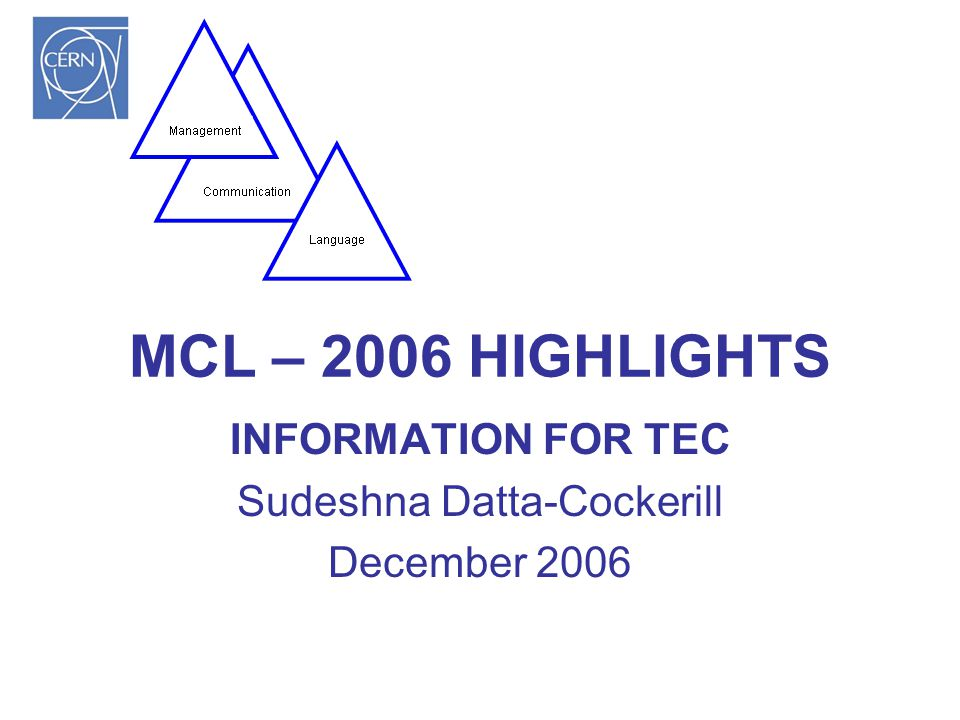 MCL – 2006 HIGHLIGHTS INFORMATION FOR TEC Sudeshna Datta-Cockerill December 2006