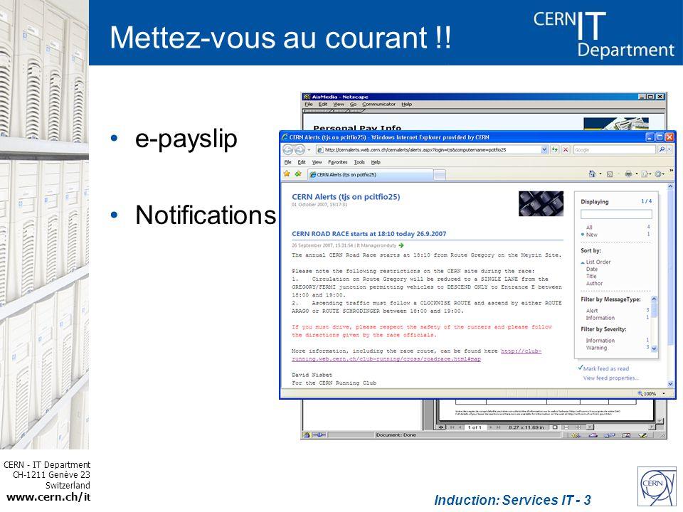 CERN - IT Department CH-1211 Genève 23 Switzerland www.cern.ch/i t Induction: Services IT - 3 Mettez-vous au courant !! e-payslip Notifications