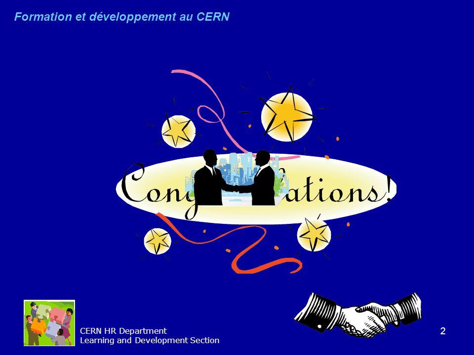 2 CERN HR Department Learning and Development Section Formation et développement au CERN