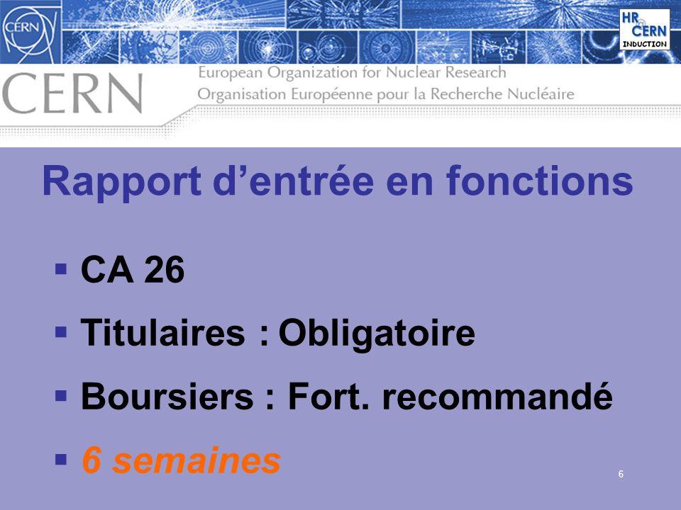 6 Rapport dentrée en fonctions CA 26 Titulaires : Obligatoire Boursiers : Fort. recommandé 6 semaines