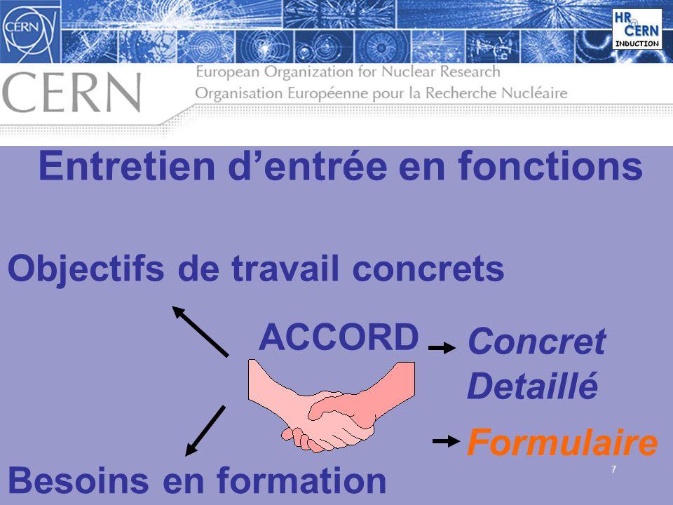 7 ACCORD Objectifs de travail concrets Besoins en formation Concret Detaillé Formulaire Entretien dentrée en fonctions