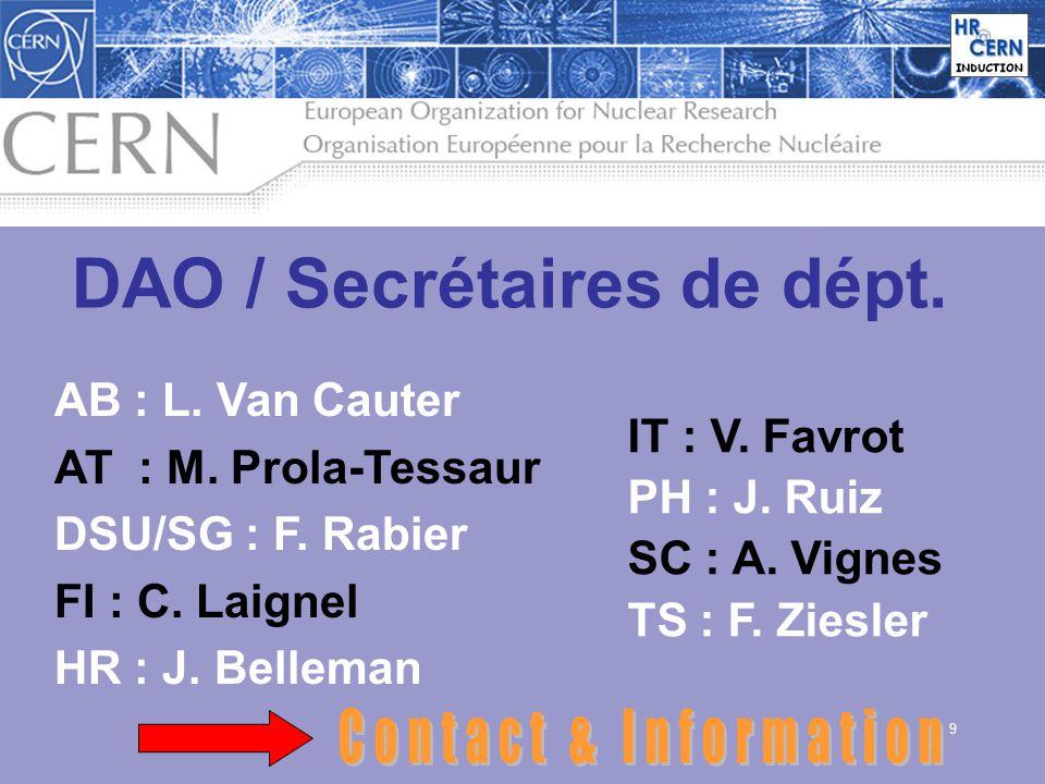 9 DAO / Secrétaires de dépt. AB : L. Van Cauter AT : M. Prola-Tessaur DSU/SG : F. Rabier FI : C. Laignel HR : J. Belleman IT : V. Favrot PH : J. Ruiz