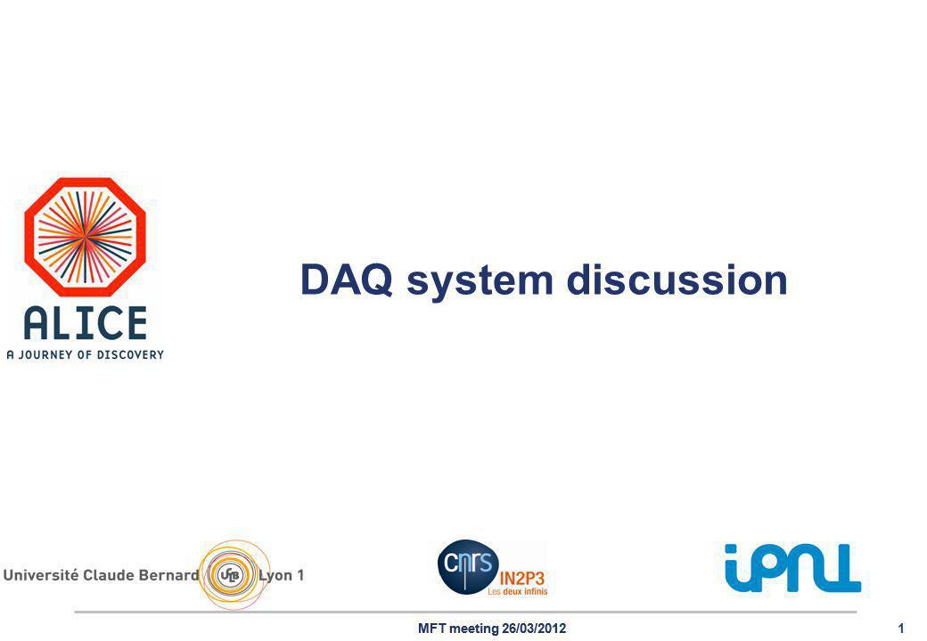 MFT meeting 26/03/20121 DAQ system discussion