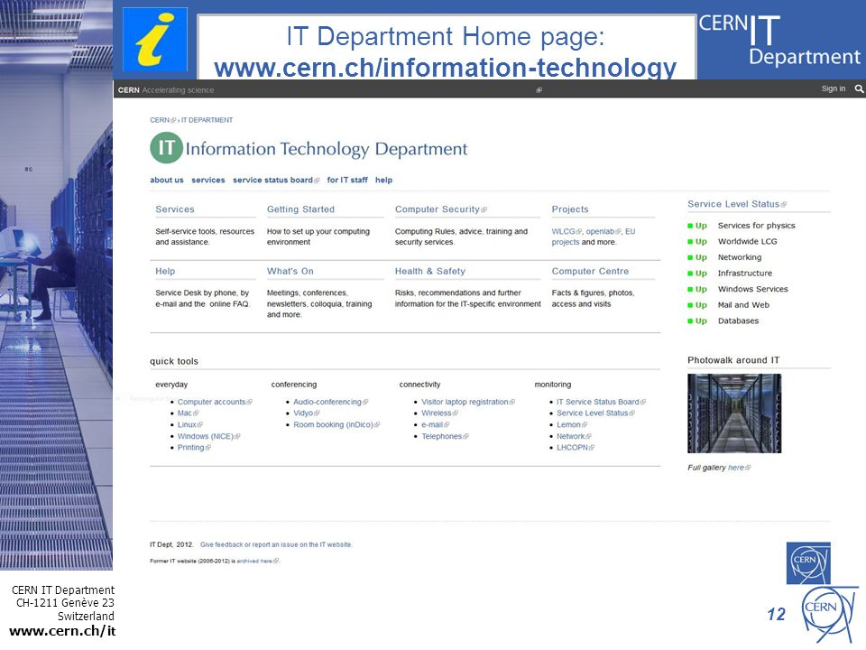 CERN IT Department CH-1211 Genève 23 Switzerland www.cern.ch/i t IT Department Home page: www.cern.ch/information-technology 12