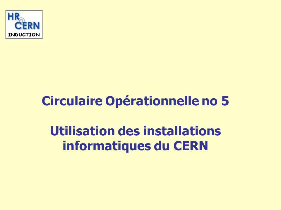 Circulaire Opérationnelle no 5 Utilisation des installations informatiques du CERN