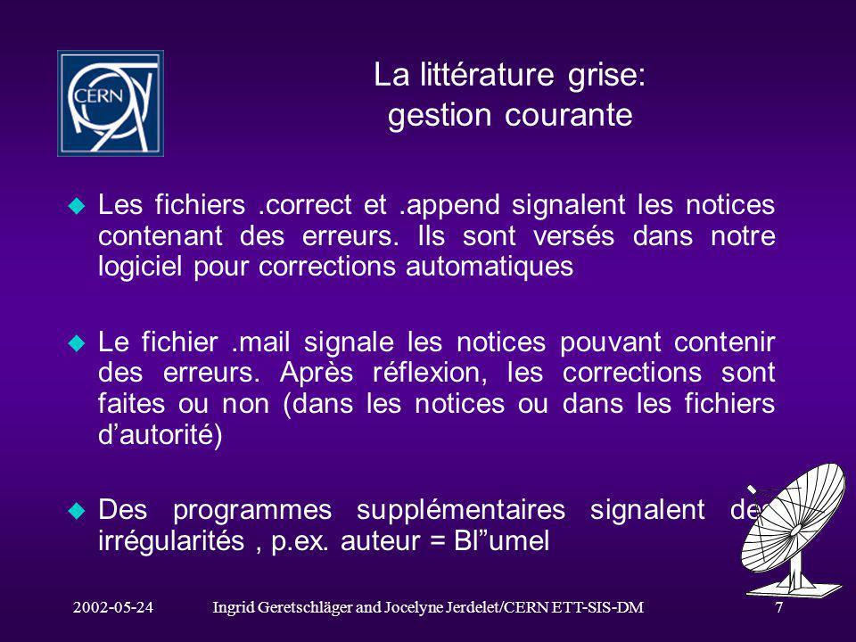 2002-05-24Ingrid Geretschläger and Jocelyne Jerdelet/CERN ETT-SIS-DM7 La littérature grise: gestion courante u Les fichiers.correct et.append signalen
