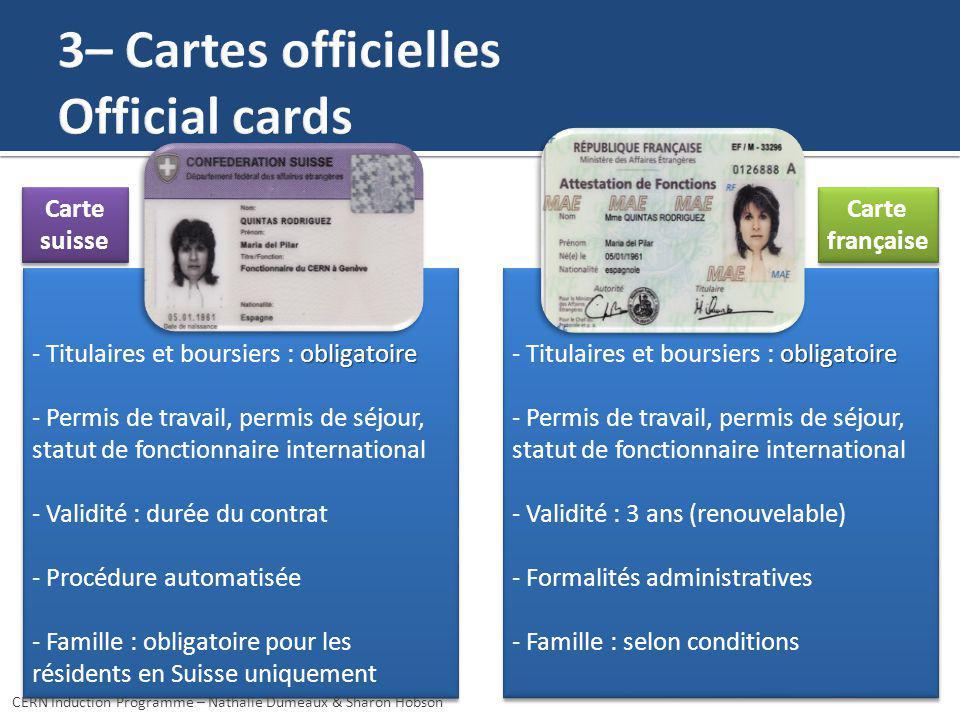 Carte Française obligatoire - Titulaires et boursiers : obligatoire - Permis de travail, permis de séjour, statut de fonctionnaire international - Val