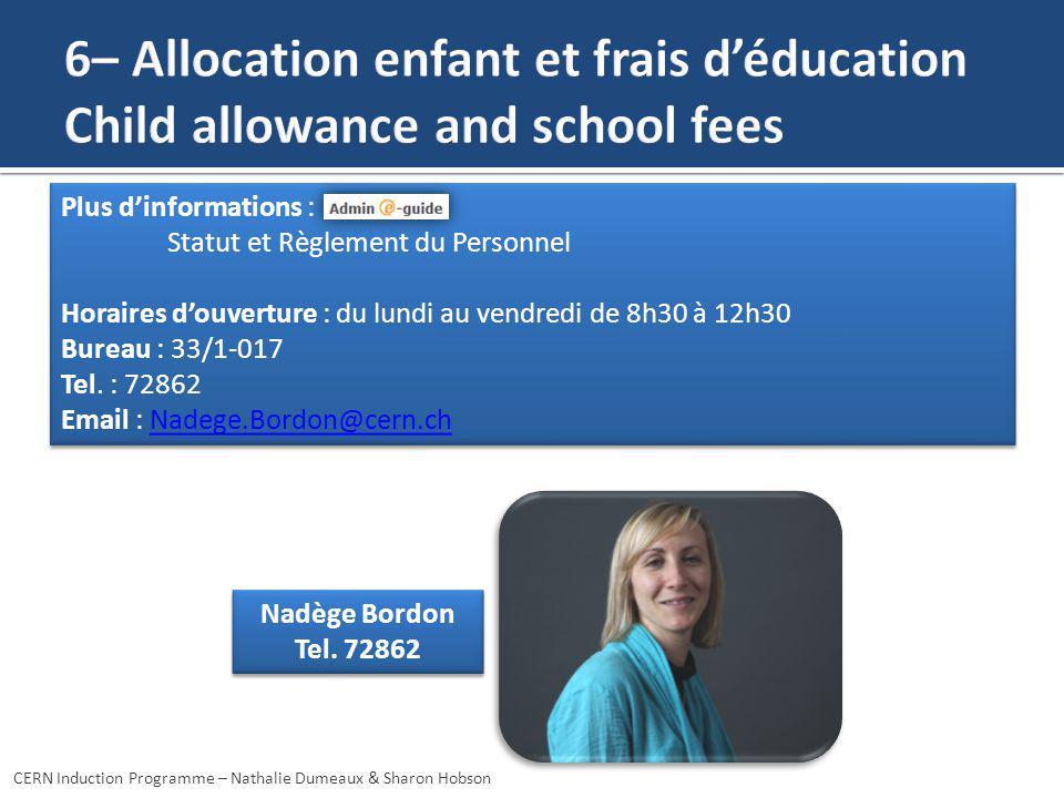 Nadège Bordon Tel. 72862 Nadège Bordon Tel. 72862 CERN Induction Programme – Nathalie Dumeaux & Sharon Hobson Plus dinformations : Statut et Règlement