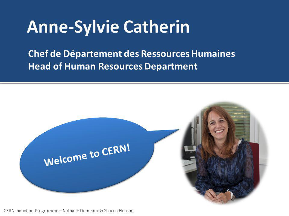 Chef de Département des Ressources Humaines Head of Human Resources Department Welcome to CERN.