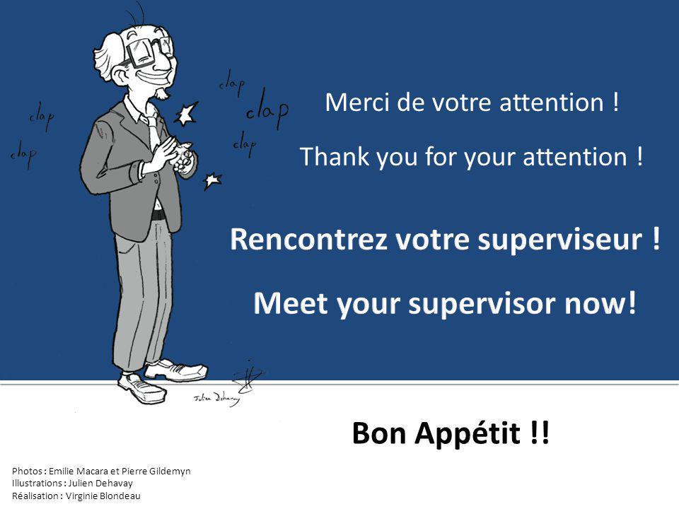 Merci de votre attention ! Thank you for your attention ! Bon Appétit !! Photos : Emilie Macara et Pierre Gildemyn Illustrations : Julien Dehavay Réal