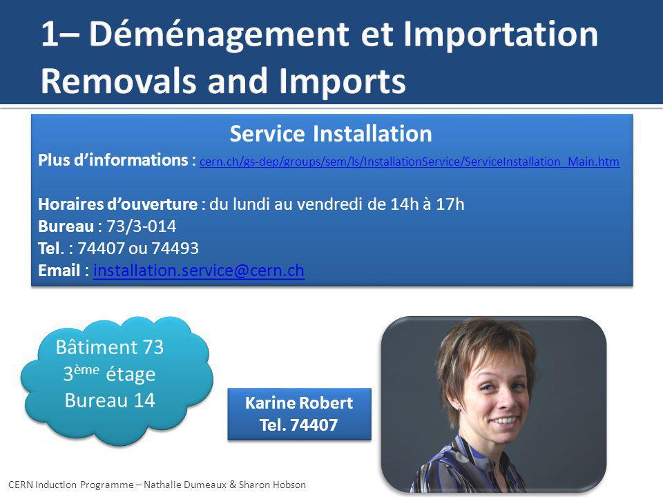 Karine Robert Tel. 74407 Karine Robert Tel. 74407 Service Installation Plus dinformations : cern.ch/gs-dep/groups/sem/ls/InstallationService/ServiceIn