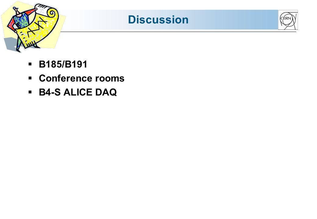 Discussion B185/B191 Conference rooms B4-S ALICE DAQ