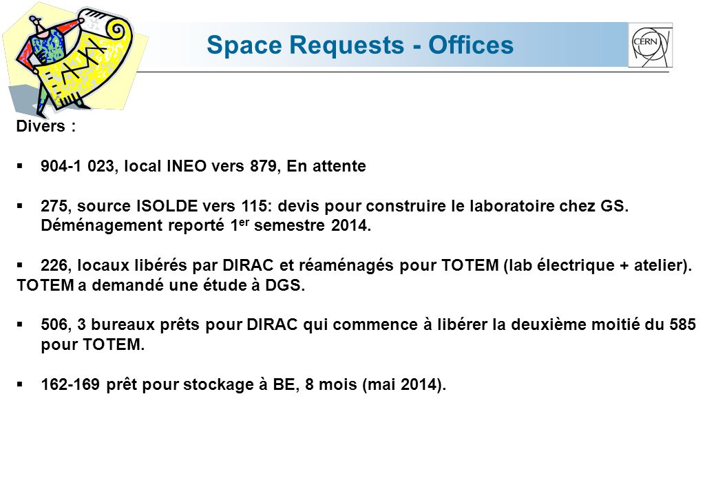 Space Requests - Offices Divers : 904-1 023, local INEO vers 879, En attente 275, source ISOLDE vers 115: devis pour construire le laboratoire chez GS.