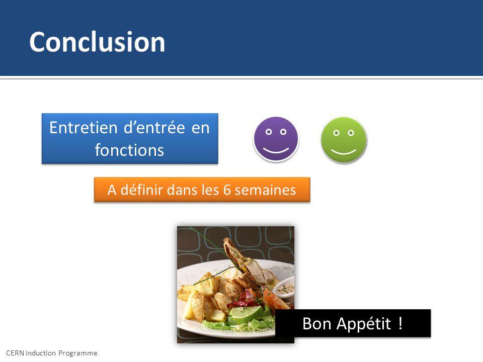 CERN Induction Programme Entretien dentrée en fonctions A définir dans les 6 semaines Bon Appétit !