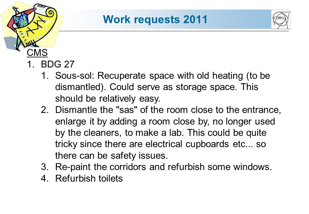 Work requests 2011 CMS 1.BDG 27 1.Sous-sol: Recuperate space with old heating (to be dismantled).