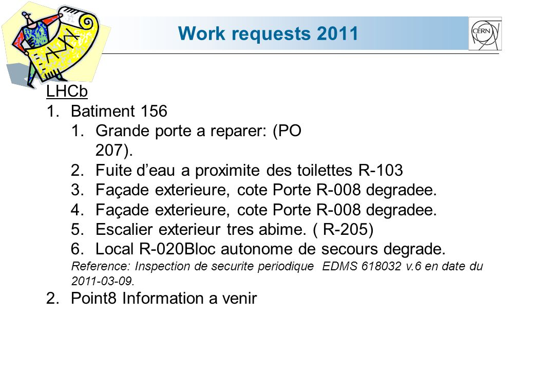 Work requests 2011 LHCb 1.Batiment 156 1.Grande porte a reparer: (PO 207).