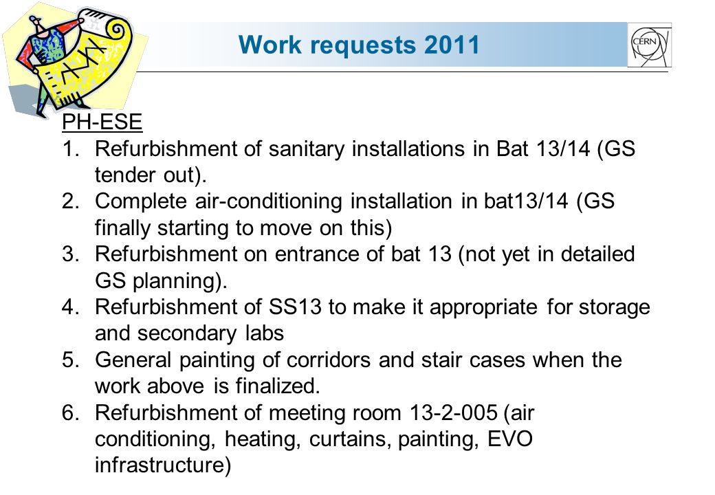 Work requests 2011 PH-ESE 1.Refurbishment of sanitary installations in Bat 13/14 (GS tender out).